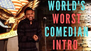 World's Worst Comedian Intro | Akaash Singh | Freestyle Stand Up Comedy