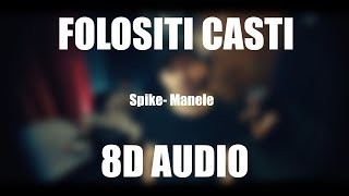 Spike - Manele (8D AUDIO)