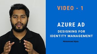 Azure AD – Introduction - Identity and Access management Video - 1