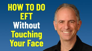 How to Do EFT Without Touching Your Face