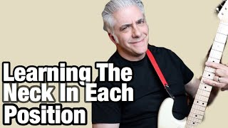 Guitar: Learning the Neck in EACH Position (My Approach)