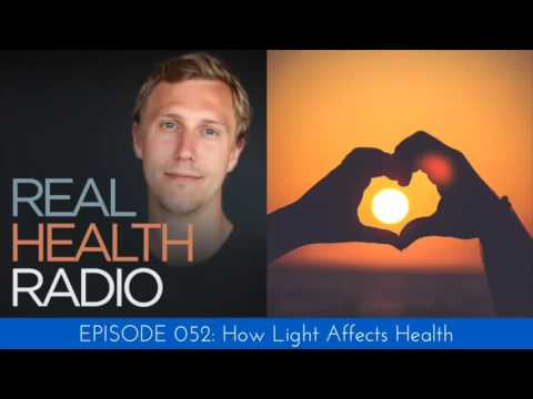 Real Health Radio 052: How Light Affects Health