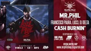 MR.PHIL ft. FRANCESCO PAURA, LUCCI, DJ DELTA - CASH BURNIN'