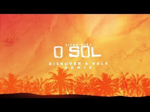 Vitor Kley - O Sol Diskover & Ralk Remix Lyric Vídeo