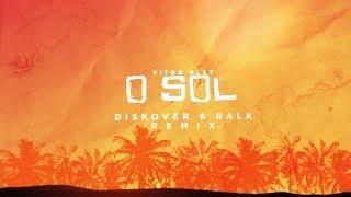 Baixar Vitor Kley - O Sol (Diskover & Ralk Remix) Lyric Vídeo