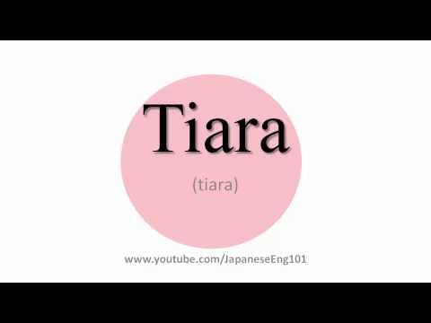 How to Pronounce Tiara