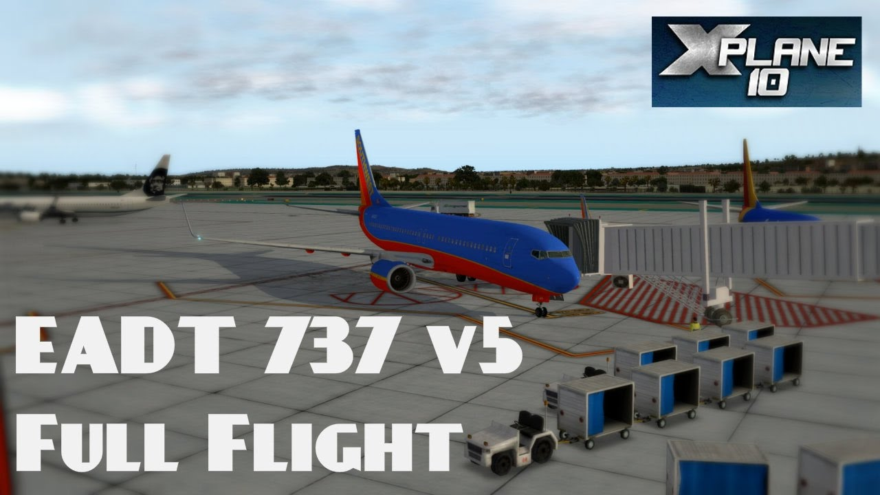 FREEWARE EADT x737 v5 Full Flight - X-Plane 10 - KPHX | KSAN