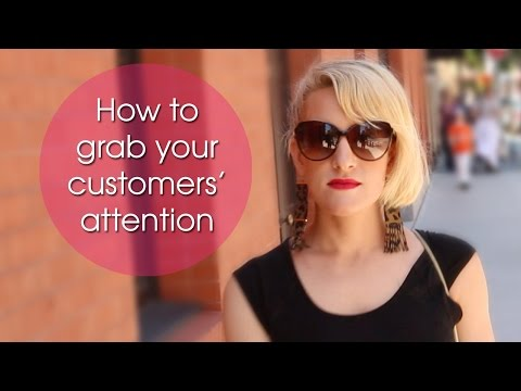 How To Grab Your  Customers' Attention - Luna Vega