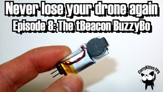 Never lose your drone again - Episode 8: the tBeacon BuzzyBo