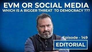 EVM or Social Media: Which is a bigger threat to Democracy???