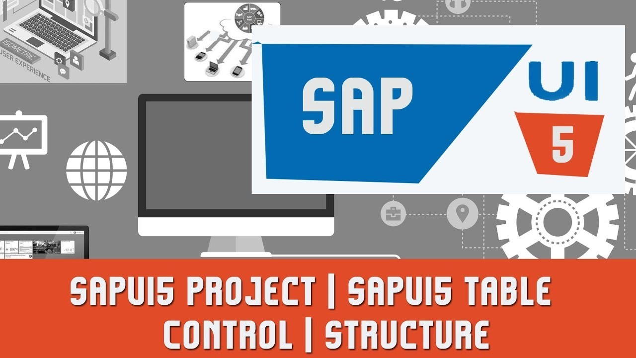 SAPUI5 Tutorials | SAPUI5 Project | SAPUI5 Table Control | Structure of  Table Control