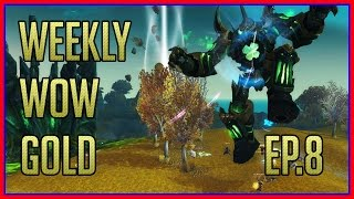 LEGION IS HERE! - Weekly WoW Gold Episode 8