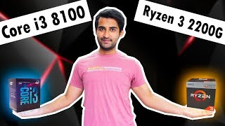 [HINDI] Ryzen 3 2200G vs Core i3 8100 : DETAILED Comparision and Benchmarks !!