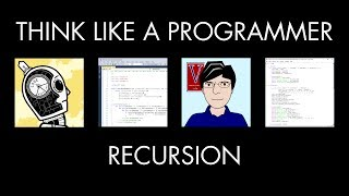 Recursion (Think Like a Programmer)