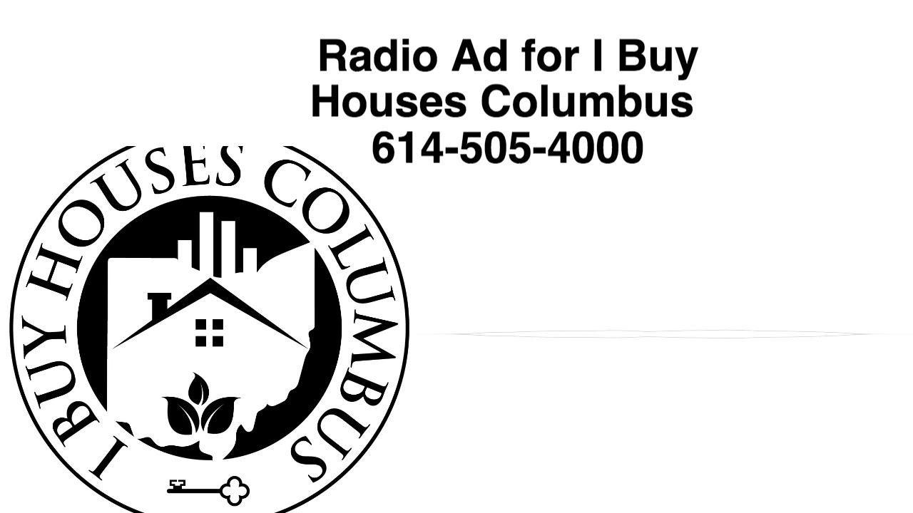 Radio Ad for I Buy Houses Columbus