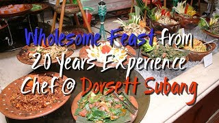 Wholesome Feast with 20 years experience Chef @ Dorsett Subang