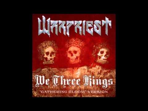 Warpriest - We Three Kings (Gathering Gloom Version) lyrics