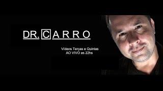 Programa Doutor Carro AO VIVO 22hs