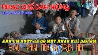 Nhạc Chế : Anh Em Ruột Rà Mà Thua Cả Người Dưng   Bao Ý Nghĩa Từng Câu Chữ.