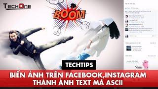 Biến ảnh trên Facebook, Instagram thành ảnh text art mã ASCII