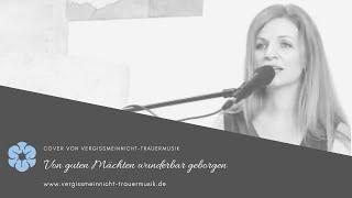 """""""Von guten Mächten wunderbar geborgen"""" (live) - Vergissmeinnicht-Trauermusik"""