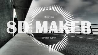 신화 (Shinhwa) - Brand New [8D TUNES / USE HEADPHONES] ?