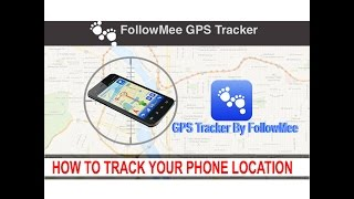 HOW TO TRACK YOUR PHONE LOCATION IN YOUR SMART PHONES With  \GPS Tracker By FollowMee\ APP