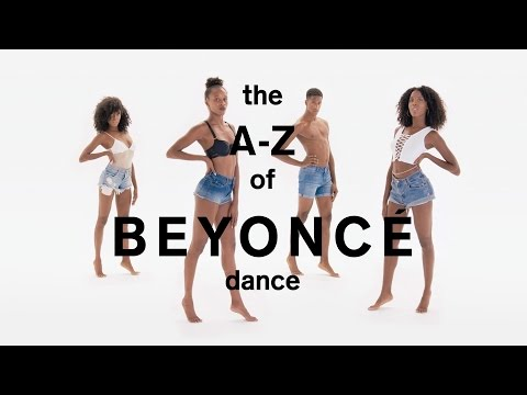 The A-Z of Beyoncé Dance
