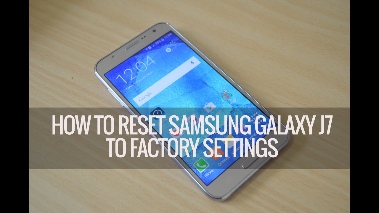 How to Reset Samsung Galaxy J5/ J7 to Factory Settings ...