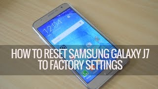 How To Reset Samsung Galaxy J5/ J7 To Factory Settings