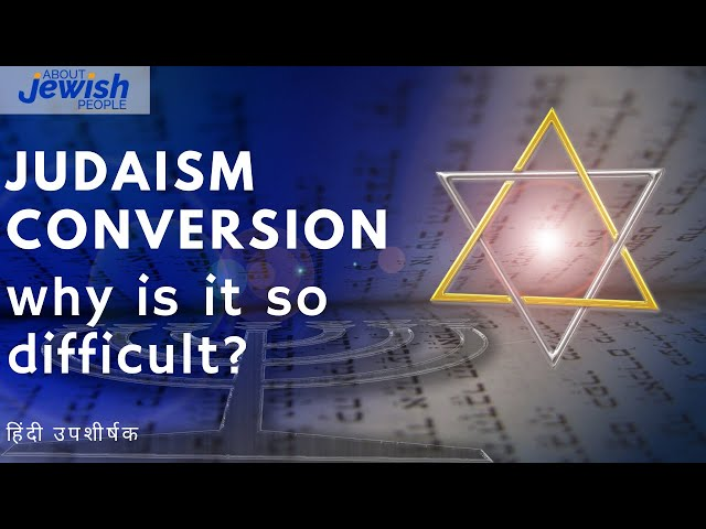 Judaism conversion - why is it so difficult ? (hindi subtitles)