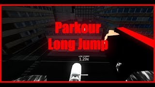 How to Long Jump In Roblox Parkour 2018