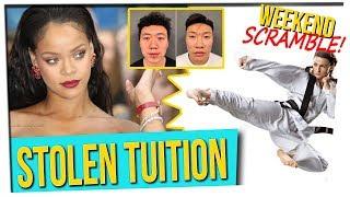 Weekend Scramble: Wealthy Fenty || Stolen Tuition || Karate Mall Brawl