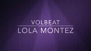 LOLA MONTEZ-VOLBEAT-(LYRICS)
