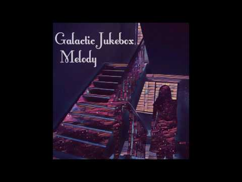 Melody - Galactic Jukebox (Official Audio)