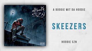 A Boogie wit da Hoodie - Skeezers Hoodie SZN