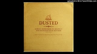 Dusted~Always Remember To Respect And Honour Your Mother [Deep Dish Loves Their Motha Remix]