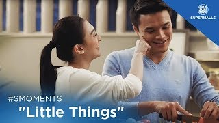 """#SMoments presents """"LITTLE THINGS"""""""
