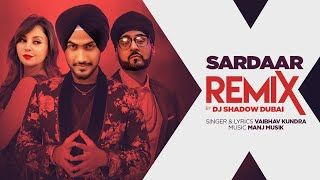 "Vaibhav Kundra Sardaar Remix Song By Dj Shadow "" Latest Punjabi Songs"" New Punjabi Song 2019"