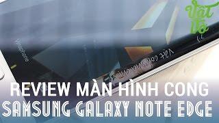 [Review dạo] Samsung Galaxy Note Edge màn hình cong có gì đặc biệt?