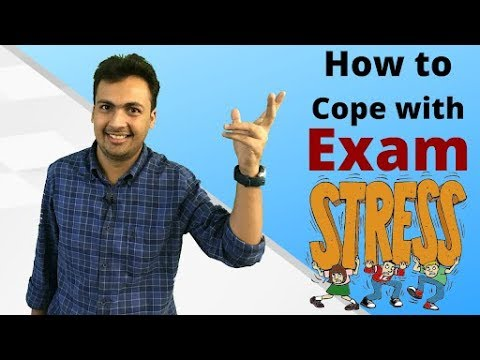 How to deal with Exam Stress and Anxiety?