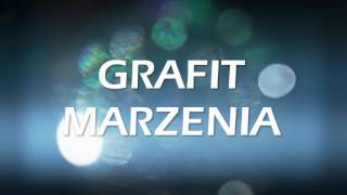 Grafit - Marzenia