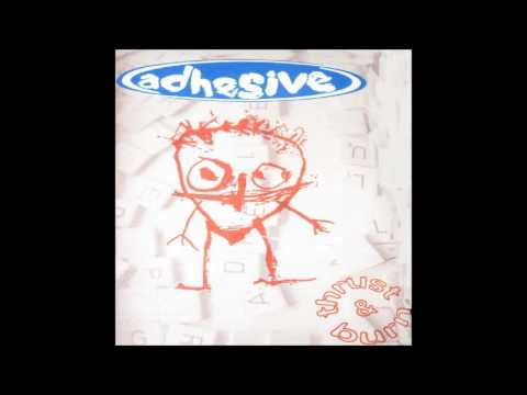 Adhesive - Thrust & Burn (Full Album)