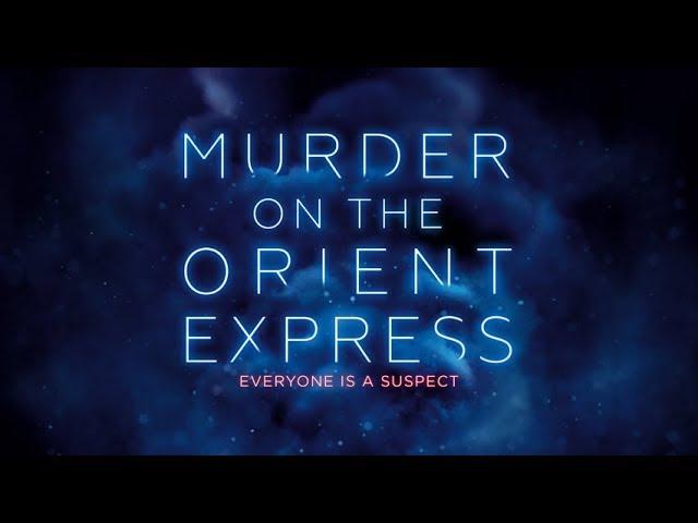Murder On The Orient Express / Έγκλημα στο Οριάν Εξπρές - Teaser Trailer