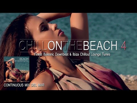 Chill On The Beach 4 (Finest Balearic Downbeat & Ibiza Chillout Lounge) Continuous Mix (Full HD)