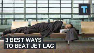 3 Best Ways To Beat Jet Lag