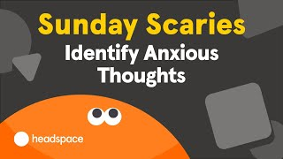 Sunday Scaries? Identify Anxious Thoughts with this Mini-Meditation