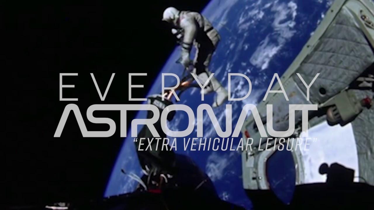 "Everyday Astronaut - ""Extra Vehicular Leisure"" - YouTube"