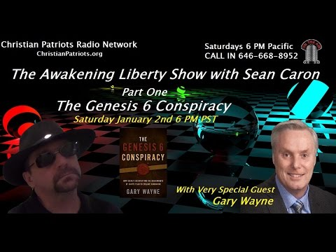 Awakening Liberty w/ Guest Gary Wayne The Genesis 6 Conspiracy Part 1