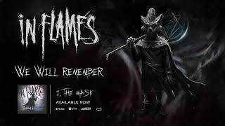 In Flames - We Will Remember (Official Audio)